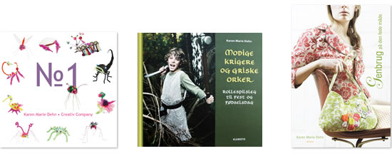 """Jeg har udgivet 3 bøger: """"Genbrug på den fede måde"""" – forlaget Olivia 2007 og """"Modige krigere og griske orker – Rollespilsleg til fest og fødselsdag"""" – forlaget Klematis 2008. I 2009 har jeg lavet en sidste bog i samarbejde med Creativ Company, en helt visuel bog """"No.1"""" med en masse små pudsige dyr, som sælges sammen med dejlige materialer fra Creativ Company, i et kit."""